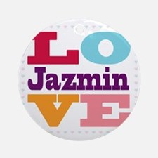 I Love Jazmin Round Ornament