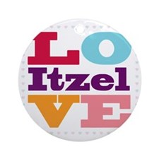 I Love Itzel Round Ornament