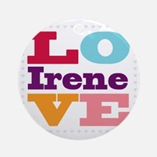 I Love Irene Round Ornament