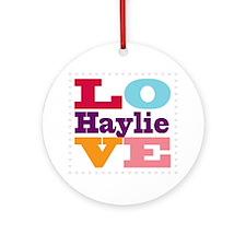 I Love Haylie Round Ornament