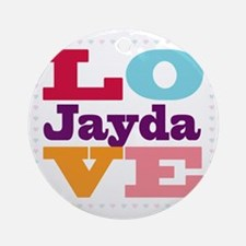 I Love Jayda Round Ornament