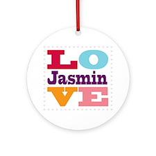 I Love Jasmin Round Ornament