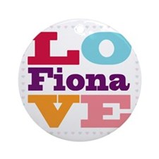 I Love Fiona Round Ornament