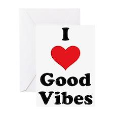 I Love Good Vibes Greeting Card
