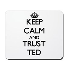Keep Calm and TRUST Ted Mousepad