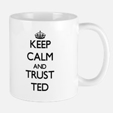 Keep Calm and TRUST Ted Mugs