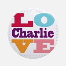I Love Charlie Round Ornament