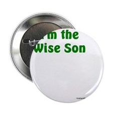 "Im the Wise Son 2.25"" Button"