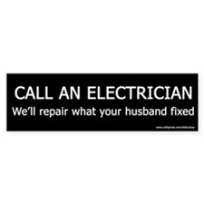 Call an Electrician - Funny Bumper Bumper Sticker