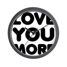 Love You More Wall Clock