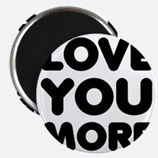 Love You More Magnet