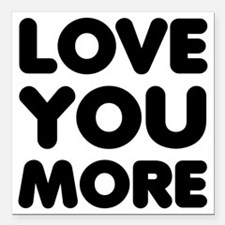 """Love You More Square Car Magnet 3"""" x 3"""""""