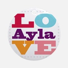 I Love Ayla Round Ornament