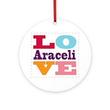 I Love Araceli Round Ornament
