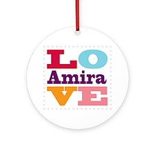 I Love Amira Round Ornament