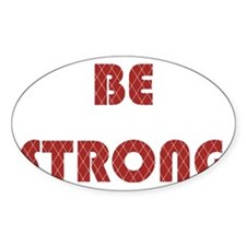 Be Strong Red Decal