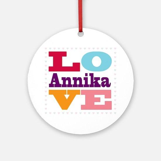 I Love Annika Round Ornament