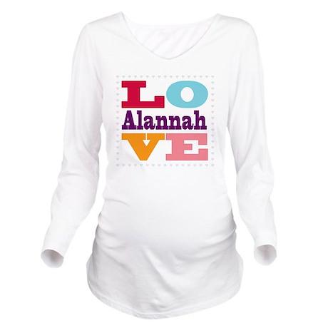 I Love Alannah Long Sleeve Maternity T-Shirt