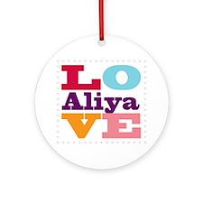 I Love Aliya Round Ornament