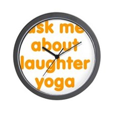 Ask me about Laughter Yoga Wall Clock