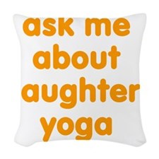 Ask me about Laughter Yoga Woven Throw Pillow