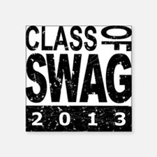 "Class Of SWAG 2013 Square Sticker 3"" x 3"""