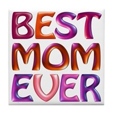 Best Mom Ever - fabspark colorful 3D  Tile Coaster