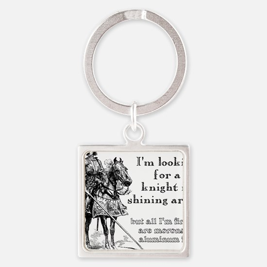 Knight In Shining Armor Funny T-Sh Square Keychain