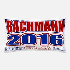 Bachmann President 2016 Crazy Back Pillow Case
