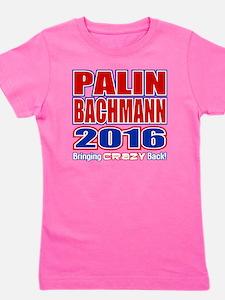 Bachmann Palin President 2016 Crazy Bac Girl's Tee