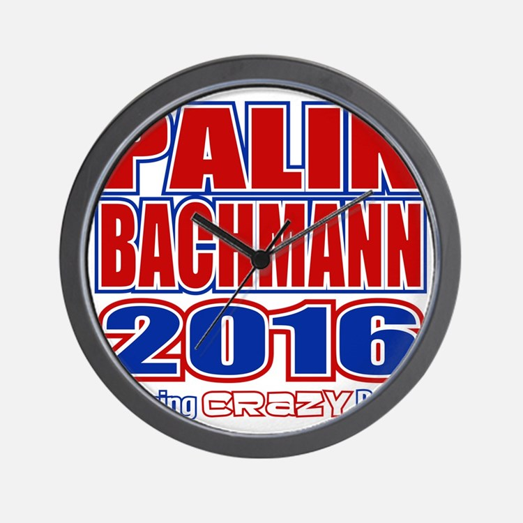 Bachmann Palin President 2016 Crazy Bac Wall Clock