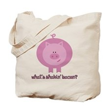 Whats Shakin Bacon? Tote Bag