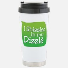 I Shizzled in my Dizzle Stainless Steel Travel Mug