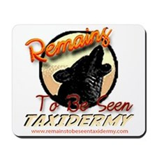 Remains to be seen Taxidermy Mousepad