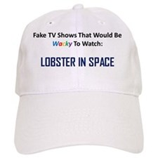 Fake TV Shows Series: LOBSTER IN SPACE Baseball Cap
