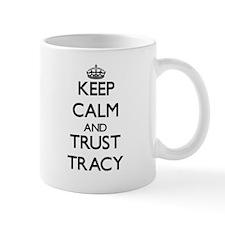 Keep Calm and TRUST Tracy Mugs