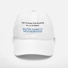 Fake TV Shows Series: MISTER RABBITS' NEIGHBOR Baseball Baseball Cap