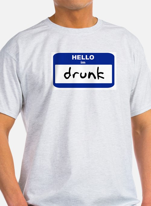 Hello I'm Drunk (small tag) - T-Shirt