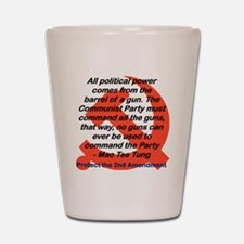 ALL POLITICAL POWER COMES FROM THE GUN Shot Glass