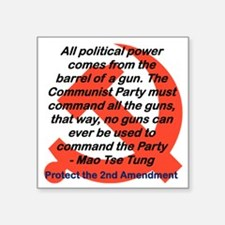 "ALL POLITICAL POWER COMES F Square Sticker 3"" x 3"""
