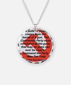 ALL POLITICAL POWER COMES FR Necklace
