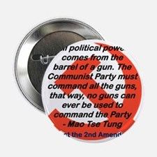 """ALL POLITICAL POWER COMES FROM THE GU 2.25"""" Button"""