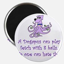 Big Bang Dogapus Magnet