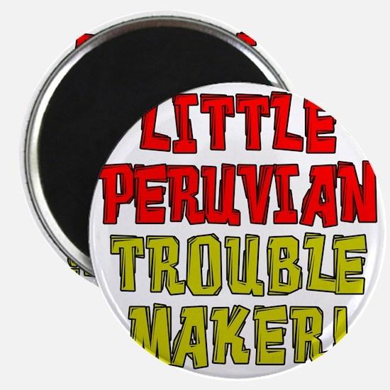 Little Peruvian Trouble Maker Magnet