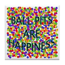 Ball Pits Are Happiness Tile Coaster