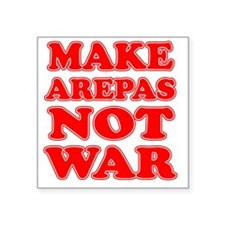 "Make Arepas Not War Square Sticker 3"" x 3"""