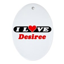 I Love Desiree Oval Ornament
