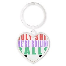 Holy Shit Were Rolling Balls - Musi Heart Keychain