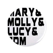 """Mary  Molly  Lucy  EDM 3.5"""" Button"""