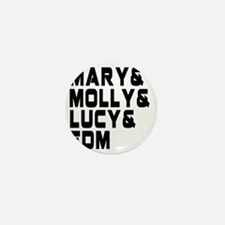 Mary  Molly  Lucy  EDM Mini Button